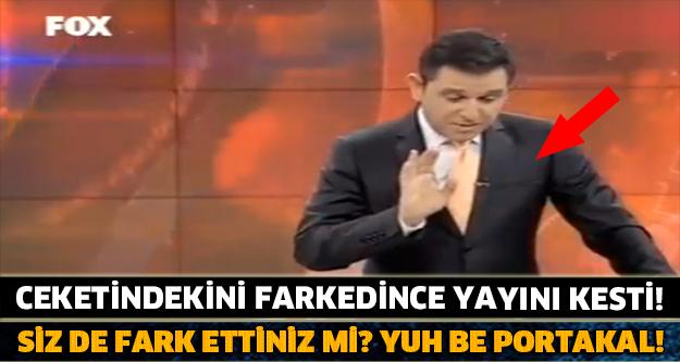 Fatih Portakal Ceketindekini Farkedince Yayını Kesti!