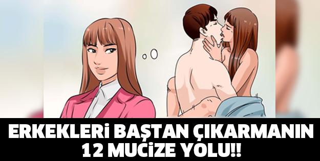 ERKEKLERİ BAŞTAN ÇIKARMANIN 12 MUCİZE YOLU!!