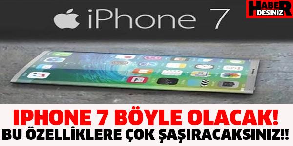 IPHONE 7 BÖYLE OLACAK! BU ÖZELLİKLERE ÇOK ŞAŞIRACAKSINIZ!!