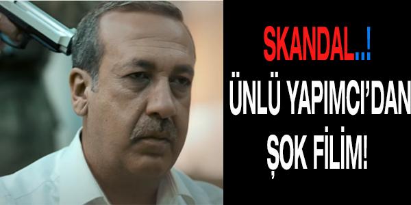 ÜNLÜ YAPIMCI'DAN ŞOK FLİM..!