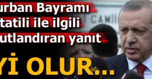Son dakika: Kurban Bayramı tatili ile ilgili Erdoğan'dan umutlandıran açıklama!