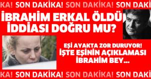 Son dakika!! İbrahim Erkal öldü iddiası doğru mu?