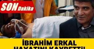 Son dakika! İbrahim Erkal hayatını kaybetti!