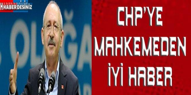 CHP'ye mahkemeden iyi haber
