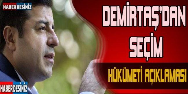 Demirtaş'tan seçim hükümeti açıklaması