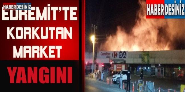Edremit'te korkutan market yangını