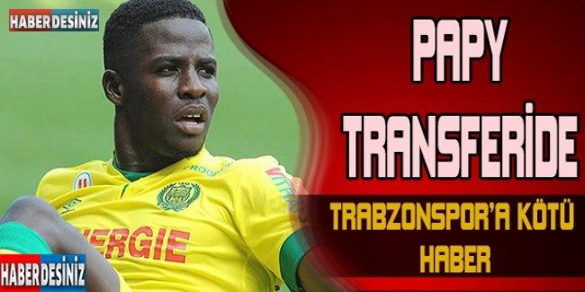 Papy transferinde Trabzonspor'a kötü haber