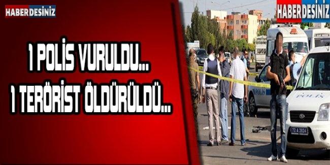 1 polis vuruldu... 1 terörist öldürüldü...