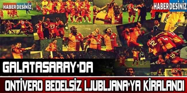 Galatasaray'da Ontivero bedelsiz Ljubljana'ya kiralandı