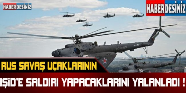 Rus savaş uçaklarının IŞİD'e saldırı yapacağı iddialarına yalanlama !