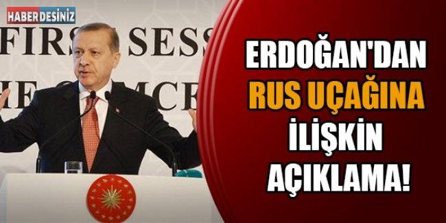 Erdoğan'dan Rus uçağına ilişkin açıklama!