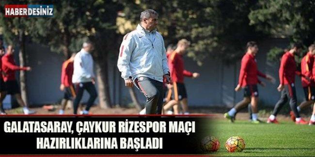 Galatasaray, Çaykur Rizespor maçı hazırlıklarına başladı