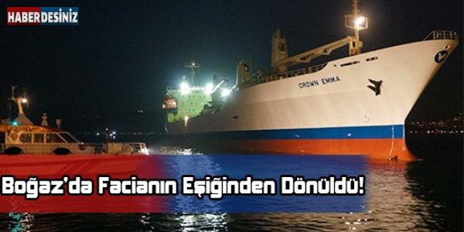 İstanbul Boğazı'nda Facianın Eşiğinden Dönüldü