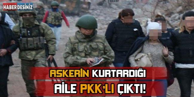 Askerlerin kurtardığı aile PKK'lı çıktı!