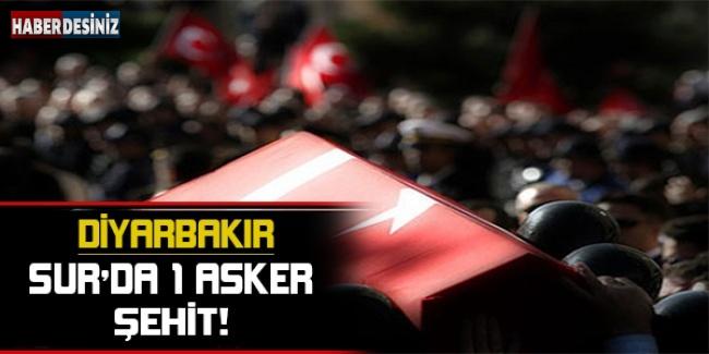 Diyarbakır Sur'da 1 asker şehit