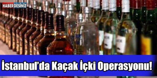 İstanbul'da Kaçak İçki Operasyonu!