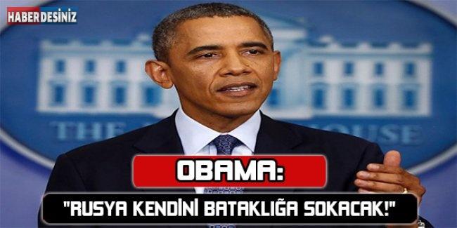 """Obama: """"Rusya kendini bataklığa sokacak!"""""""