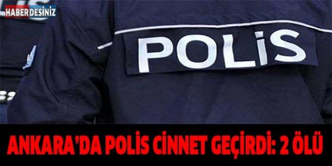 Ankara'da polis cinnet geçirdi...