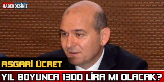 Asgari ücret yıl boyunca 1300 lira mı olacak ?