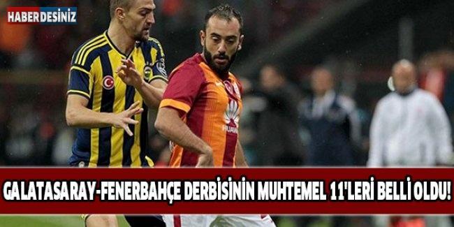 Galatasaray-Fenerbahçe derbisinin muhtemel 11'leri belli oldu