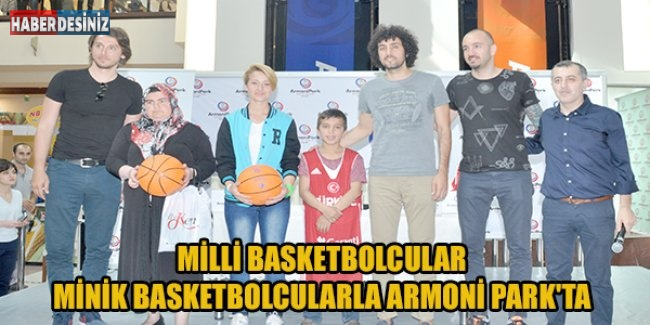 Milli basketbolcular,Minik basketbolcularla Armoni Park'ta