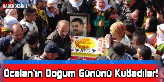 Öcalan'ın Doğum Gününü Kutladılar!