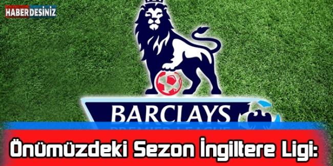 Önümüzdeki Sezon İngiltere Teknik Hocaları: