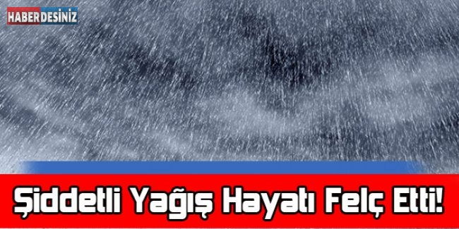 Şiddetli Yağış Hayatı Felç Etti!