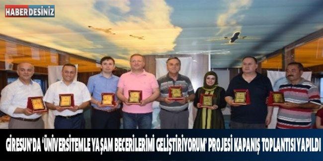 Giresun'da 'Üniversitemle Yaşam Becerilerimi Geliştiriyorum' Projesi Kapanış Toplantısı Yapıldı