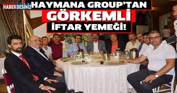 HAYMANA GROUP'TAN GÖRKEMLİ İFTAR YEMEĞİ !
