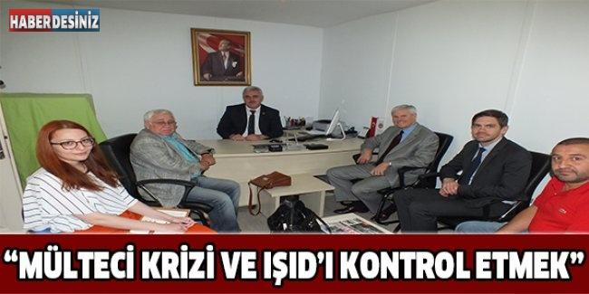 """""""Mülteci krizi ve IŞID'ı kontrol etmek"""""""