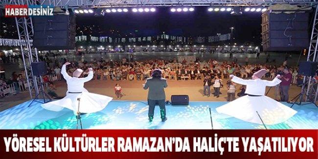 Yöresel kültürler Ramazan'da Haliç'te yaşatılıyor
