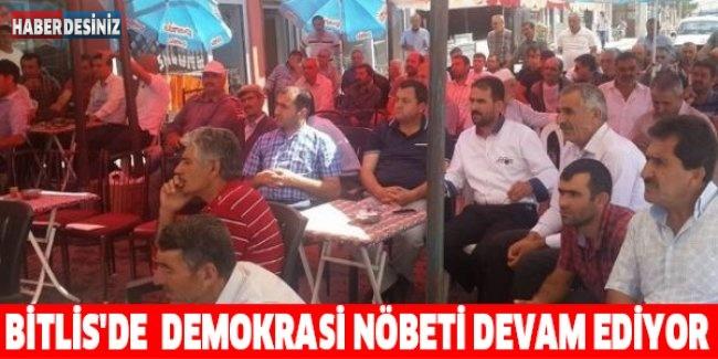 Bitlis'de demokrasi nöbeti devam ediyor