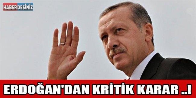 Erdoğan'dan kritik karar ..!