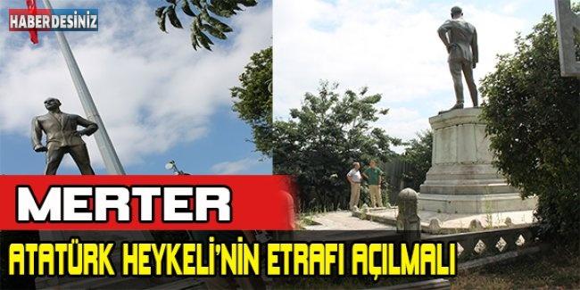 Merter; Atatürk Heykeli'nin etrafı açılmalı