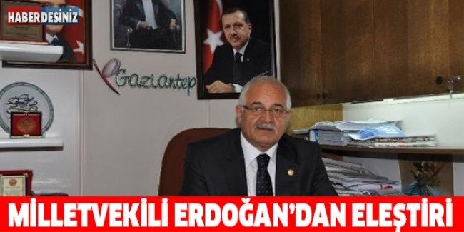 Milletvekili Erdoğan'dan eleştiri