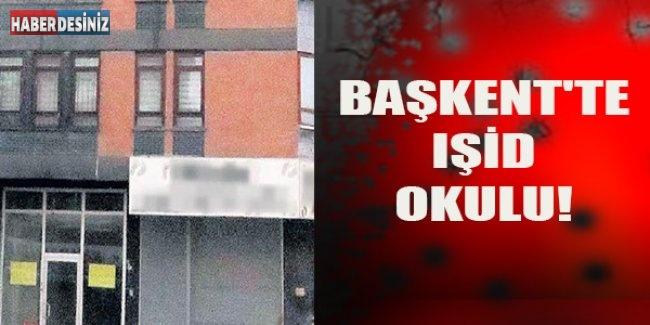 Başkent'te IŞİD Okulu!