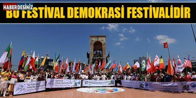 Bu festival demokrasi festivalidir