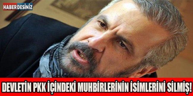 Devletin PKK içindeki muhbirlerinin isimlerini silmiş!