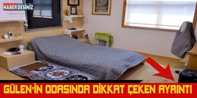 Gülen'in odasında dikkat çeken ayrıntı