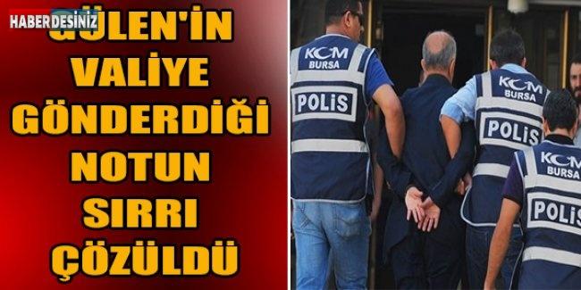 Gülen'in Valiye Gönderdiği Notun Sırrı Çözüldü