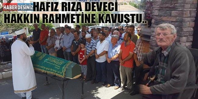 HAFIZ RIZA DEVECİ HAKKIN RAHMETİNE KAVUŞTU..