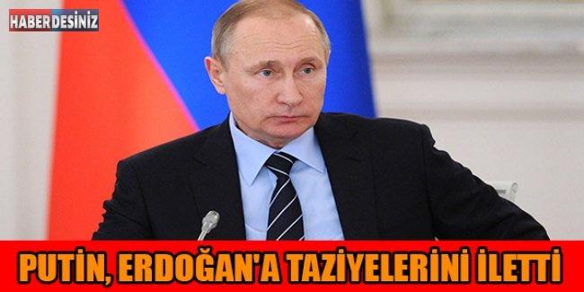 Putin, Erdoğan'a taziyelerini iletti