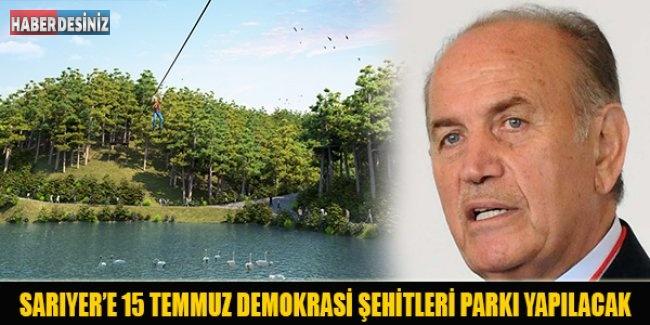 Sarıyer'e 15 Temmuz Demokrasi Şehitleri Parkı yapılacak