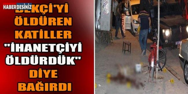 """Bekçi'yi Öldüren Katiller """"İhanetçiyi öldürdük"""" diye bağırdı"""