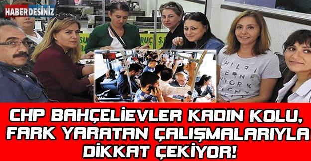 CHP Bahçelievler Kadın Kolu, Fark Yaratan Çalışmalarıyla Dikkat Çekiyor!