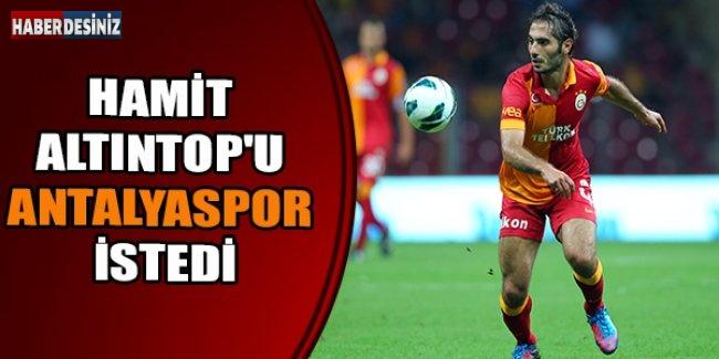 Hamit Altıntop'u Antalyaspor İstedi