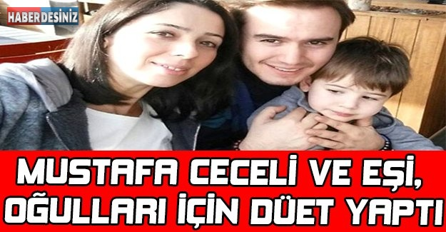 Mustafa Ceceli ve Eşi, Oğulları İçin Düet Yaptı