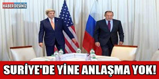 SURİYE'DE YİNE ANLAŞMA YOK!
