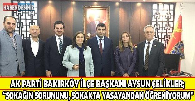 Ak Parti Bakırköy İlçe Başkanı Aysun Çelikler;